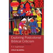Exploring Postcolonial Biblical Criticism: History, Method, Practice