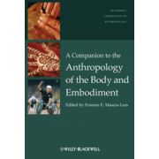 Companion to the Anthropology of the Body and Embodiment