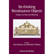 Re-thinking Renaissance Objects: Design, Function and Meaning