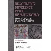 Negotiating Difference in the Hispanic World: From the Conquest to Globalisation