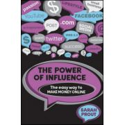 Power of Influence: The Easy Way to Make Money Online