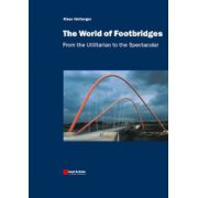 World of Footbridges: From the Utilitarian to the Spectacular