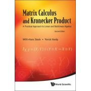 Matrix Calculus and Kronecker Product: A Practical Approach to Linear and Multilinear Algebra