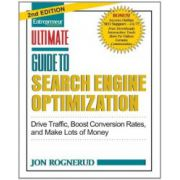 Ultimate Guide to Search Engine Optimization: Drive Traffic, Boost Conversion Rates and Make Tons of Money