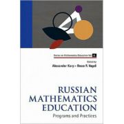 Russian Mathematics Education: Programs and Practices