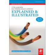 17th Edition IEE Wiring Regulations: Explained and Illustrated