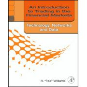Trading in the Financial Markets: Technology: Systems, Data, and Networks