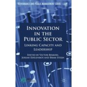 Innovation in the Public Sector: Linking Capacity and Leadership