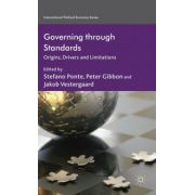 Governing through Standards: Origins, Drivers and Limitations
