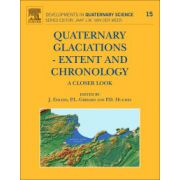 Quaternary Glaciations - Extent and Chronology Volume 15