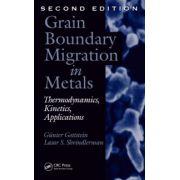 Grain Boundary Migration in Metals: Thermodynamics, Kinetics, Applications