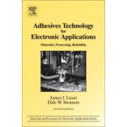 Adhesives Technology for Electronic Applications, Materials, Processing, Reliability