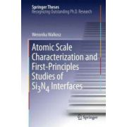 Atomic Scale Characterization and First-Principles Studies of Si₃N₄ Interfaces Atomic Scale Characterization and First-Principles Studies of Si₃N₄ Interfaces