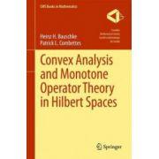 Convex Analysis and Monotone Operator Theory in Hilbert Spaces Convex Analysis and Monotone Operator Theory in Hilbert Spaces