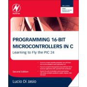 Programming 16-Bit PIC Microcontrollers in C, Learning to Fly the PIC 24