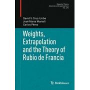Weights, Extrapolation and the Theory of Rubio de Francia Weights, Extrapolation and the Theory of Rubio de Francia