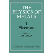 Physics of Metals: Volume 1, Electrons