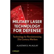 Military Laser Technology for Defense: Technology for Revolutionizing 21st Century Warfare