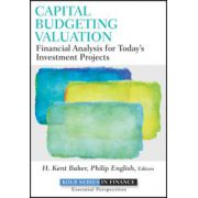Capital Budgeting Valuation : Financial Analysis for Today's Investment Projects