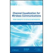 Channel Equalization: From Concepts to Detailed Mathematics