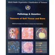 Pathology & Genetics of Tumours of Soft Tissue and Bone