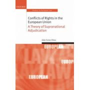 Conflicts of Rights in the European Union. A Theory of Supranational Adjudication