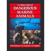 Dangerous Marine Animals. A Colour Atlas