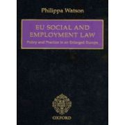 EU Social and Employment Law. Policy and Practice in an Enlarged Europe