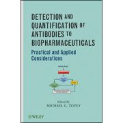 Detection and Quantification of Antibodies to Biopharmaceuticals: Practical and Applied Considerations