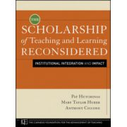 Scholarship of Teaching and Learning Reconsidered: Institutional Integration and Impact