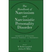 Handbook of Narcissism and Narcissistic Personality Disorder: Theoretical Approaches, Empirical Findings, and Treatments