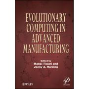 Evolutionary Computing in Advanced Manufacturing