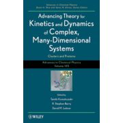 Advances in Chemical Physics, Volume 145, Advancing Theory for Kinetics and Dynamics of Complex, Many-Dimensional Systems: Clusters and Proteins