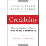 Credibility: How Leaders Gain and Lose It, Why People Demand It