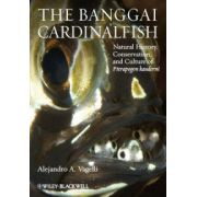 Banggai Cardinalfish: Natural History, Conservation, and Culture of Pterapogon kauderni