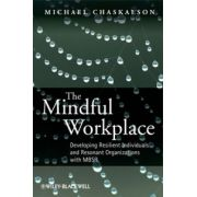Mindful Workplace: Developing Resilient Individuals and Resonant Organizations with MBSR