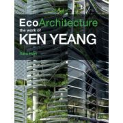 Ecoarchitecture: The Work of Ken Yeang