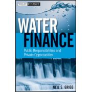 Water Finance: Public Responsibilities and Private Opportunities