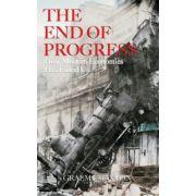 End of Progress: How Modern Economics Has Failed Us