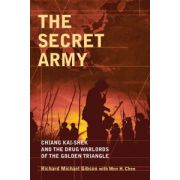 Secret Army: Chiang Kai-shek and the Drug Warlords of the Golden Triangle