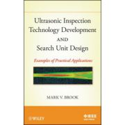 Ultrasonic Inspection Technology Development and Search Unit Design Examples of Practical Applications