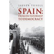 Spain: From Dictatorship to Democracy, 1939 to the Present