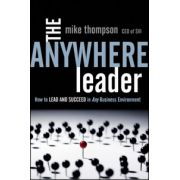 Anywhere Leader: How to Lead and Succeed in Any Business Environment