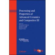 Processing and Properties of Advanced Ceramics and Composites III: Ceramic Transactions, Volume 225