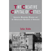 Creative Capital of Cities: Interactive Knowledge Creation and the Urbanization Economies of Innovation