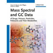 Mass Spectral and GC Data of Drugs, Poisons, Pesticides, Pollutants and Their Metabolites, 2-Volume Set