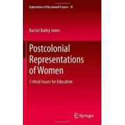 Postcolonial Representations of Women: Critical Issues for Education