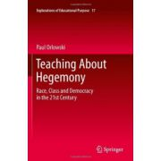Teaching About Hegemony: Race, Class and Democracy in the 21st Century