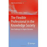 Flexible Professional in the Knowledge Society. New Challenges for Higher Education