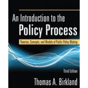 Policy Process: Theories, Concepts, and Models of Public Policy Making